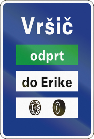 requirement: Slovenian road sign - Road closure and tyre requirement information board. Vrsic is the place name, odprt means open, do Erike means to Erike. Stock Photo