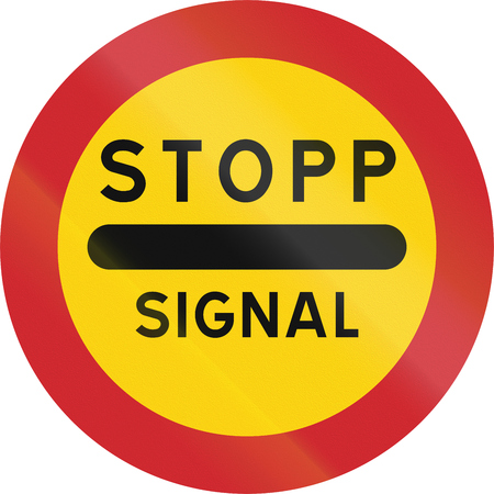 sweden: Road sign used in Sweden - Stop, Signal.