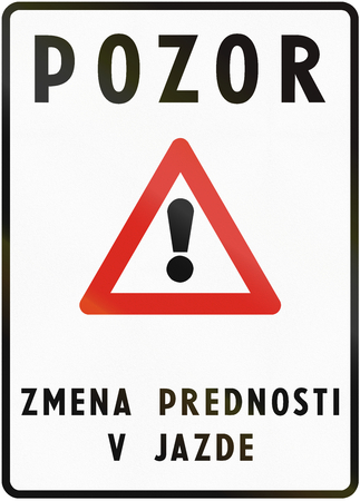 changed: Road sign used in Slovakia - The text means: Attention - Changed right of way.
