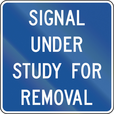 informational: Road sign used in the US state of Delaware - Signal under study for removal.