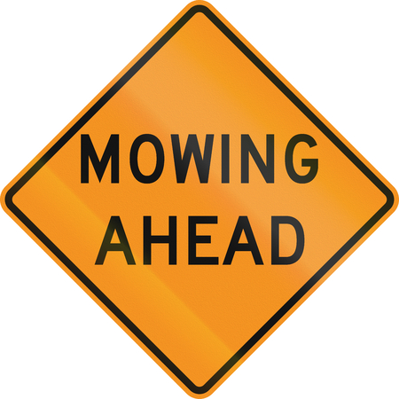 mowing: United States MUTCD road sign - Mowing ahead.
