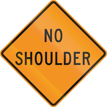 road shoulder: United States MUTCD road sign - No shoulder.