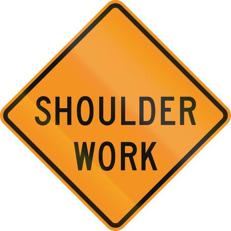 road shoulder: United States MUTCD road sign - Shoulder work.