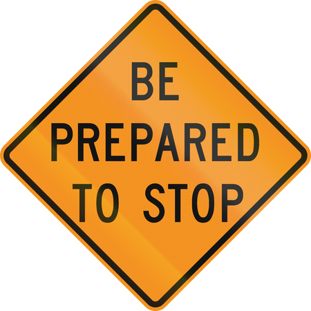 be prepared: Temporary road control version - Be prepared to stop.