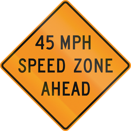 45: Temporary road control version - 45 MPH Zone ahead.