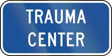 trauma: United States MUTCD road road sign - Trauma center.