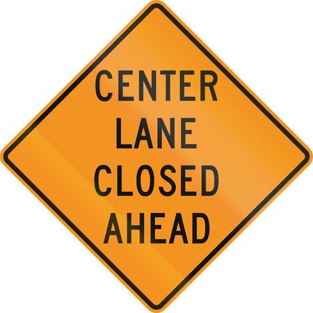 sign orange: United States MUTCD road sign - Center lane closed.