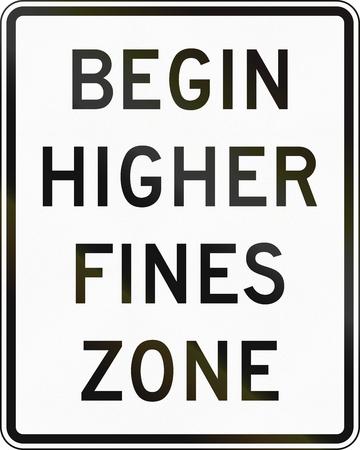 higher: United States MUTCD road sign - Begin higher fines zone.