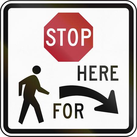 pedestrians: United States MUTCD regulatory road sign - Stop here for pedestrians.