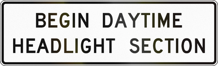 begin: United States MUTCD road sign - Begin daytime headlight section.