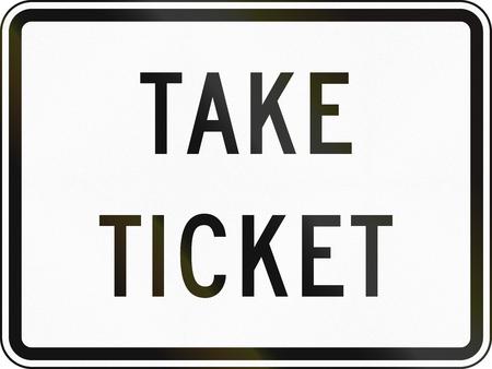 take: United States MUTCD road sign - Take ticket.