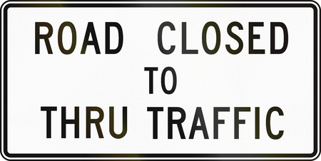 road closed: United States MUTCD regulatory road sign - Road closed to thru traffic.