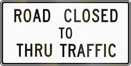 road traffic: United States MUTCD regulatory road sign - Road closed to thru traffic.
