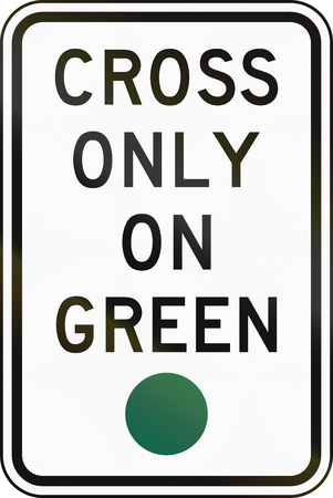 cross road: United States MUTCD road sign - Cross only on green.