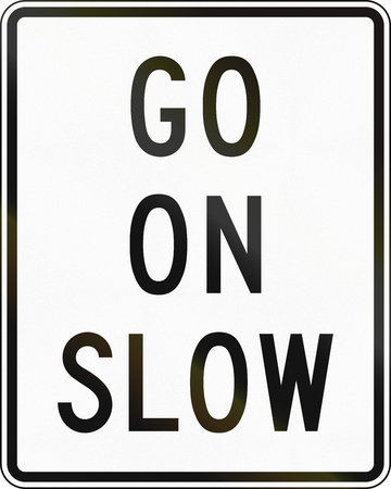 slow: United States MUTCD road sign - Go on slow.
