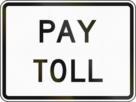 toll: United States MUTCD road sign - Pay toll.