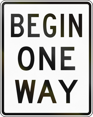 begin: United States MUTCD road sign - Begin one-way road.