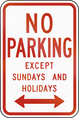 sundays: United States MUTCD regulatory road sign - No parking except sundays and holidays.
