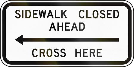 road closed: United States MUTCD regulatory road sign - Sidewalk closed.