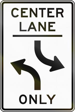 lane: United States MUTCD regulatory road sign - Center lane only left turn.