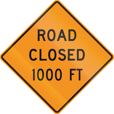 road closed: United States MUTCD road sign - Road closed 1000 feet. Stock Photo