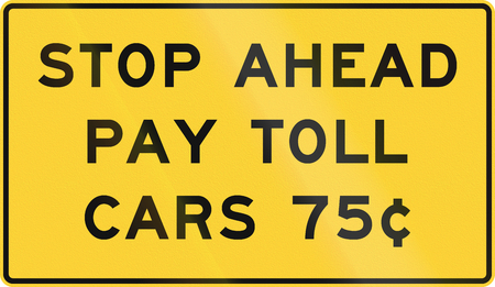 toll: United States MUTCD road sign - Stop ahead - pay toll.