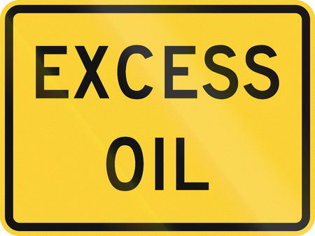 excess: United States MUTCD road sign - Excess oil.