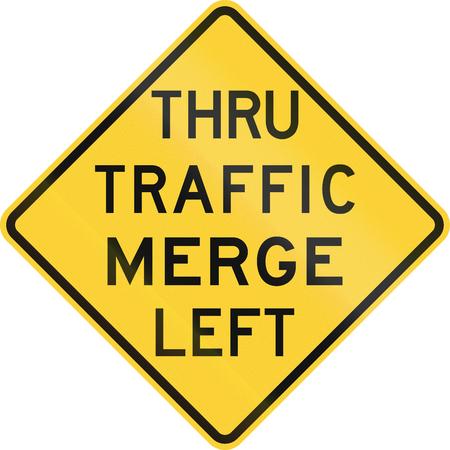 thru: United States MUTCD road sign - Thru traffic merge left.