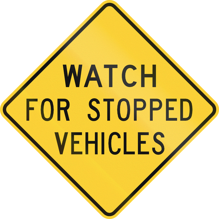 stopped: Road sign used in the US state of Nebraska - Watch for stopped vehicles.