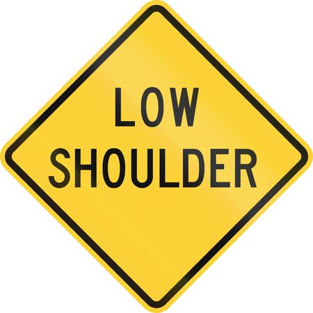 road shoulder: United States MUTCD road sign - Low shoulder.