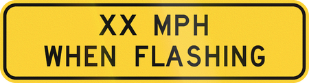 Road sign used in the US state of Texas - XX mph when flashing.
