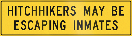inmate: Road sign used in the US state of Texas - Hitchhikers may be escaping inmates.
