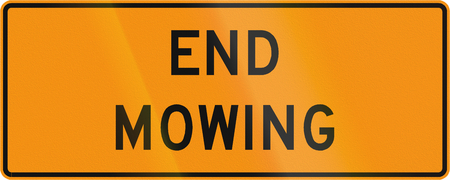 mowing: Road sign used in the US state of Virginia - End mowing.