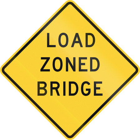 zoned: Road sign used in the US state of Texas - Load zoned bridge.