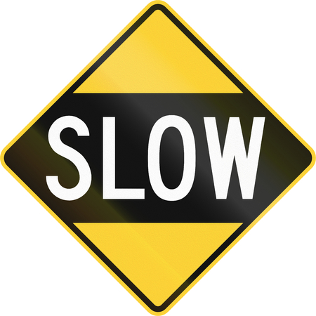 proceed: An older version of the road sign in the United States warning drivers to proceed slowly or slow down.