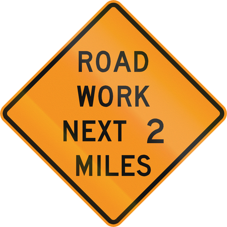 mile: Road sign used in the US state of Virginia - Road work next 2 miles.