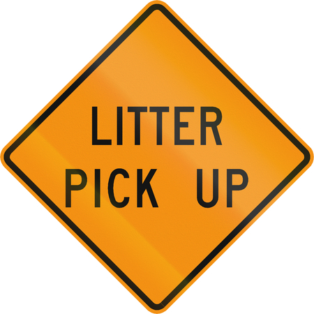 'pick up': Road sign used in the US state of Virginia - Litter pick up.