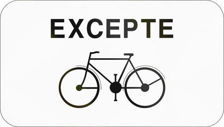 auxiliary: Additional road sign used in Belgium - Except bicycles.