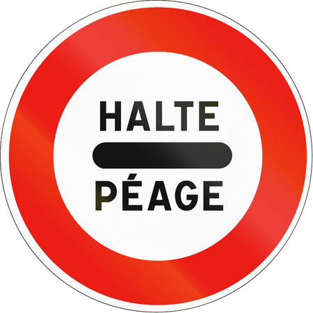 toll: French regulatory road sign - Tollbooth. Halte means stop, peage means toll.