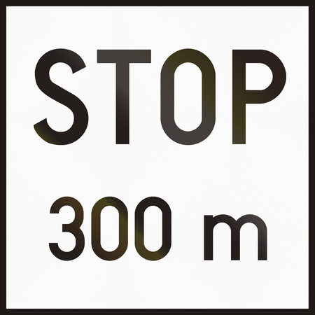 meters: Hungarian supplementary road sign - Stop in 300 meters.