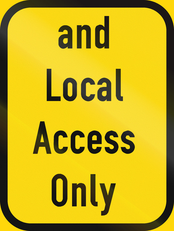requiring: Temporary road sign used in the African country of Botswana - Traffic requiring local access also permitted.