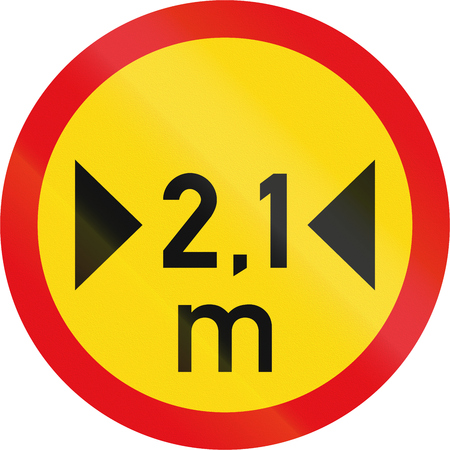metres: Temporary road sign used in the African country of Botswana - Vehicles exceeding 2.1 metres in width prohibited.