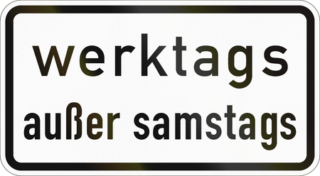 Supplementary road sign used in Germany - On work days except saturday.