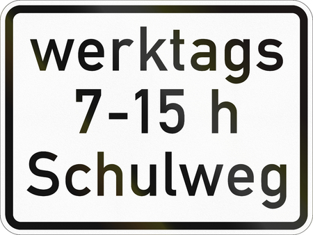 Supplementary road sign used in Germany - Way to school on work days.