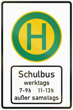 German road sign - School bus stop, times for work days except saturday.