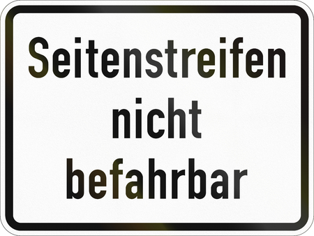 Supplementary road sign used in Germany - Shoulder not usable.