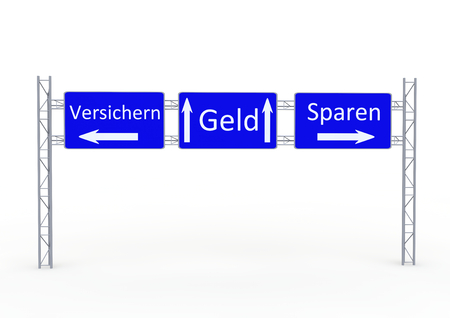 insure: a street sign with the directions in german lettering insure, money and save money