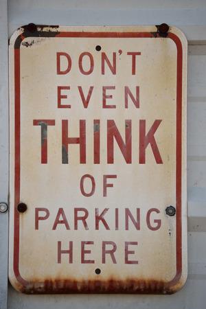 Dont zelfs denken van het parkeren hier teken