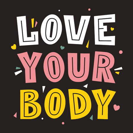 Love Your Body. Body positive concept. Lettering poster. Vector font type. Illustration