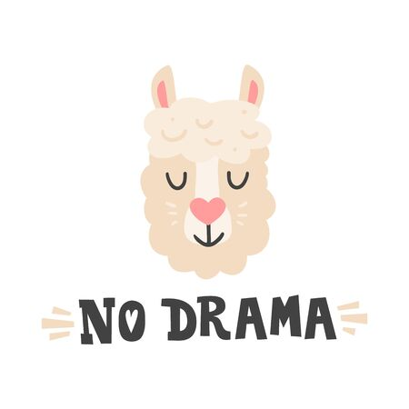 No drama. Lama head and hand drawn quote. Cute animal face character for greeting cards.